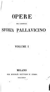 Opere del cardinale Sforza Pallavicino: Storia del Concilio di Trento. libro 1-16
