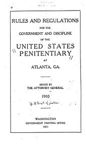 Rules and Regulations for the Government and Discipline of the United States Penitentiary at Atlanta, Ga
