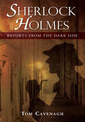 Sherlock Holmes  Reports from the Dark Side PDF