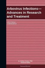 Arbovirus Infections—Advances in Research and Treatment: 2012 Edition