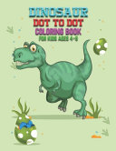 Dinosaurs Dot-to-Dot Coloring Book For Kids Ages 4-8