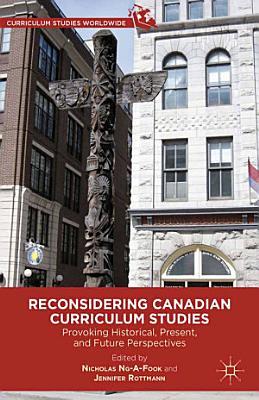 Reconsidering Canadian Curriculum Studies PDF