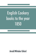 English Cookery Books to the Year 1850 PDF