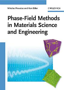 Phase Field Methods in Materials Science and Engineering PDF