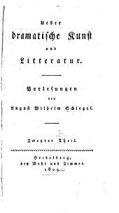 Ueber dramatische Kunst und Literatur: Vorlesungen, Band 2,Teil 1