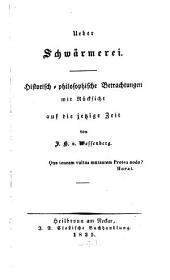 Ueber Schwärmerei: Historisch-philosophische Betrachtungen mit Rücksicht auf die jetzige Zeit