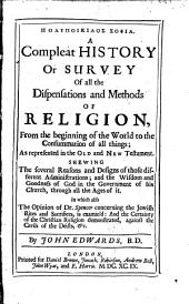 A compleat history, or Survey of all the dispensations and methods of religion