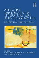 Affective Landscapes in Literature  Art and Everyday Life PDF