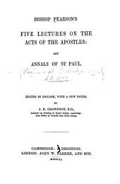 Bishop Pearson's five lectures on the Acts of the apostles; and, annals of St. Paul