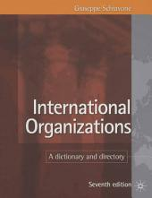International Organizations: A Dictionary and Directory, Edition 7