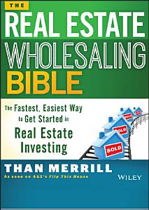 The Real Estate Wholesaling Bible PDF
