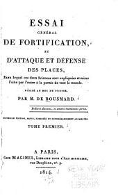 Essai général de fortification, et d'attaque et défense des places: dans lequel ces deux Sciences sont expliquées et mises l'une par l'autre à la portée de tout le monde ...