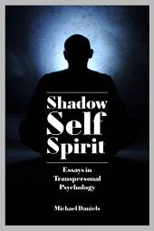 Shadow, Self, Spirit: Essays in Transpersonal Psychology