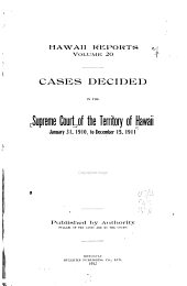 Hawaiian Reports: Cases Decided in the Supreme Court of the Territory of Hawaii, Volume 20