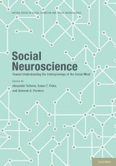 Social Neuroscience: Toward Understanding the Underpinnings of the Social Mind