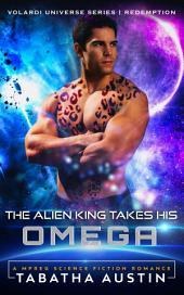 The Alien King Takes His Omega (Science Fiction Mpreg Non Shifter): Sci-Fi Mpreg Romance