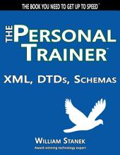 XML, DTDs, Schemas: The Personal Trainer