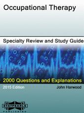 Occupational Therapy Specialty Review and Study Guide: A Series from StatPearls