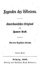Legenden des Westens: Amerikanisches Original von James Hall. Aus dem Englischen übersetzt, Band 4