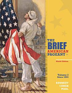 The Brief American Pageant  A History of the Republic  Volume II  Since 1865 Book