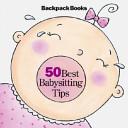 50 Best Babysitting Tips