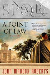 SPQR X: A Point of Law: A Mystery
