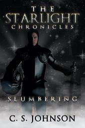 The Starlight Chronicles: Slumbering