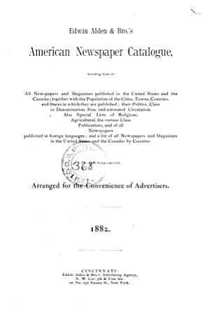 American Newspaper Catalogue  Including Lists of All Newspapers and Magazines Published in the United States and the Canadas PDF
