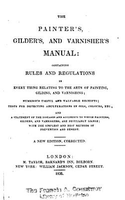 The Painter s  Gilder s  and Varnisher s Manual PDF