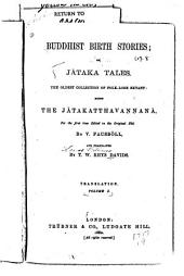Buddhist Birth Stories: Or Jātaka Tales. The Oldest Collection of Folk-lore Extant: Being the Jātakatthavannanā, Volume 1