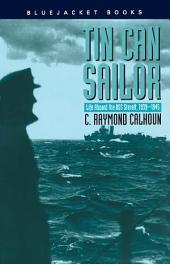 Tin Can Sailor: Life Aboard the USS Sterett, 1939-1945