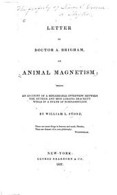 Letter to Doctor A. Brigham, on animal magnetism: being an account of a remarkable interview between the author and Miss Loraina Brackett while in a state of somnambulism