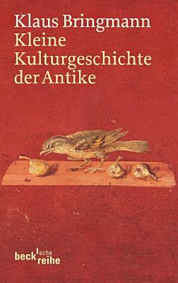 Kleine Kulturgeschichte der Antike PDF
