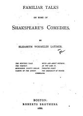 Familiar Talks on Some of Shakspeare's Comedies