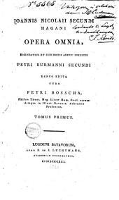 Joannis Nicolaii Secundi Hagani Opera omnia