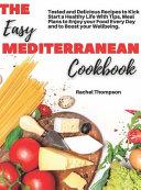 The Easy Mediterranean Cookbook