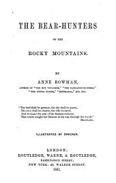 The Bear Hunters of the Rocky Mountains: Illustrated by Zwecker