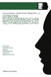 """Leitbilder sozialverträglicher Technikgestaltung: Ergebnisbericht des Projektträgers zum NRW-Landesprogramm """"Mensch und Technik — Sozialverträgliche Technikgestaltung"""""""