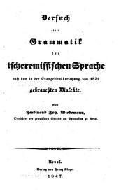 Versuch einer Grammatik der tscheremissischen Sprache nach dem in der Evangelienübersetzung von 1821 gebrauchten Dialekte