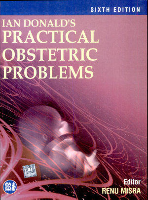 Ian Donald s Practical Obstetric Problem  6 e
