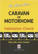 Do Your Own Caravan or Motorhome Habitation Check