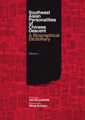 Southeast Asian Personalities of Chinese Descent: A Biographical Dictionary, Volume I & II
