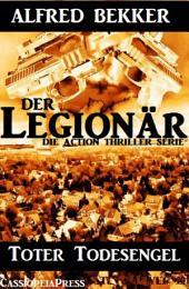 Toter Todesengel (Der Legionär - Die Action Thriller Serie): Episode 2 - Cassiopeiapress Spannung