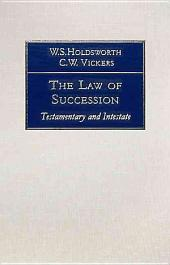 The Law of Succession: Testamentary and Intestate