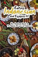 Eating Indonesian and Enjoying It  PDF