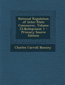 National Regulation of Inter State Commerce  Volume 23  Issue 1   Primary Source Edition PDF