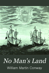 No Man's Land: A History of Spitsbergen from Its Discovery in 1596 to the Beginning of the Scientific Exploration of the Country