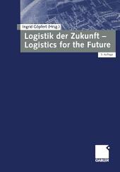 Logistik der Zukunft - Logistics for the Future: Ausgabe 3