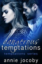 Dangerous Temptations: Temptations Series Book One