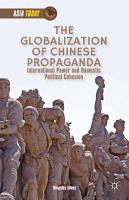 The Globalization of Chinese Propaganda PDF
